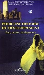 Catherine Coquery-Vidrovitch et Daniel Hémery - Pour une histoire du développement - Etats, sociétés, développement.