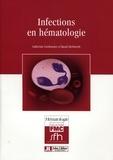 Catherine Cordonnier et Raoul Herbrecht - Infections en hématologie.