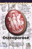 Catherine Cormier et Janine-Sophie Giraudet - Ostéoporose - Guide à l'usage des patients et de leur entourage.