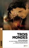 Catherine Corsini et Benoît Graffin - Trois mondes (scénario du film).