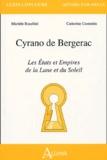 Catherine Costentin et Michèle Rosellini - Cyrano de Bergerac - Les Etats et Empires de la Lune et du Soleil.