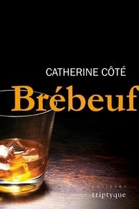 Catherine Côté - Brébeuf - BRÉBEUF.