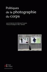 Catherine Couanet et François Soulages - Politiques de la photographie du corps.