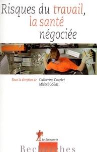 Ebook téléchargements pdf Risques du travail, la santé négociée MOBI RTF par Catherine Courtet, Michel Gollac 9782348056949 en francais