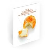 Catherine Coutant et François Schmidt - Atlas du patrimoine gastronomique de Champagne-Ardenne.