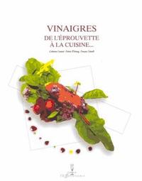 Catherine Coutant et Fabrice Wehrung - Vinaigres de l'éprouvette à la cuisine.
