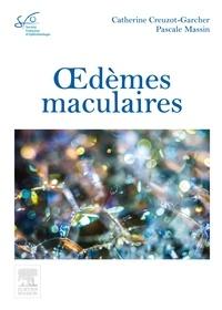 Catherine Creuzot-Garcher et Pascale Massin - Oedèmes maculaires.