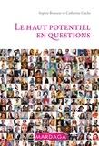 Catherine Cuche et Sophie Brasseur - Le haut potentiel en questions - Psychologie grand public.