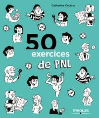 Catherine Cudicio - 50 exercices de PNL.