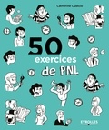 Catherine Cudicio - 50 exercices de PNL.