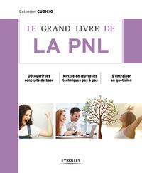 Catherine Cudicio - Le grand livre de la PNL.