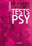 Catherine Cudicio - Le grand livre des tests psy.