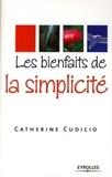 Catherine Cudicio - Les bienfaits de la simplicité.