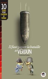 Catherine Cuenca - Il faut gagner la bataille de Verdun.
