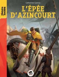 Catherine Cuenca - L'épée d'Azincourt.