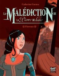 Catherine Cuenca - La malédiction de la pierre de lune Tome 1 : Florence.