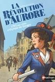 Catherine Cuenca - La Révolution d'Aurore - 1793 aux côtés d'Olympe de Gouges.