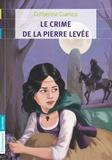 Catherine Cuenca - Le crime de la pierre levée.