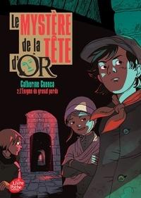 Catherine Cuenca - Le mystère de la Tête d'Or Tome 2 : L'énigme du grenat perdu.