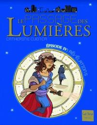 Catherine Cuenca - Le passage des lumières Episode 4 : Révélations.