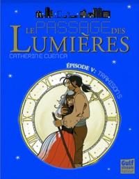 Catherine Cuenca - Le passage des lumières Tome 5 : Trahisons.