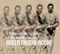Catherine Cuenot et  Atelier Esope - L'homme de la neige et du sable - Roger Frison-Roche (1906-1999).