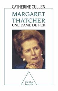 Catherine Cullen - Margaret Thatcher - Une dame de fer.