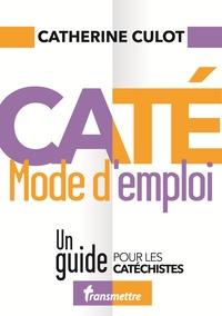 Caté mode demploi - Un guide pour les catéchistes.pdf