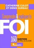 Catherine Culot et Denis Sureau - Comprendre & expliquer la foi - 160 questions de Paul & Elodie.