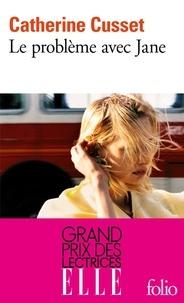 Catherine Cusset - Le problème avec Jane - Texte révisé par l'auteur.