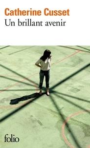 Catherine Cusset - Un brillant avenir.