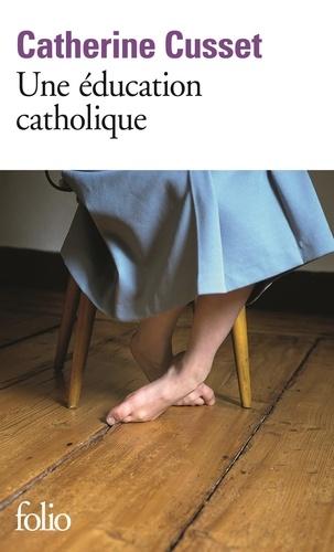 Catherine Cusset - Une éducation catholique.