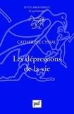 Catherine Cyssau - Les dépressions de la vie.