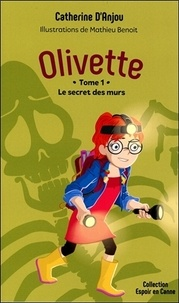 Catherine d' Anjou - Olivette Tome 1 : Le secret des murs.