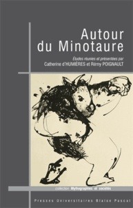 Catherine d' Humières et Rémy Poignault - Autour du Minotaure.