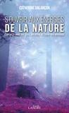 Catherine Dalançon - S'ouvrir aux énergies de la nature - Contact avec les fées, les elfes et l'âme des animaux.