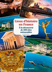 Ucareoutplacement.be Lieux d'histoire en France - A la découverte de 100 sites mémorables Image