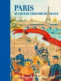 Catherine Damien et Christian Le Corre - Paris, au coeur de l'histoire de France.