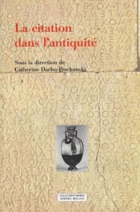 Catherine Darbo-Peschanski et  Collectif - La citation dans l'Antiquité - Actes du colloque du PARSA, Lyon, ENS LSH, 6-8 novembre 2002.