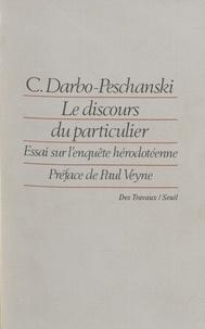 Catherine Darbo-Peschanski - Le Discours du particulier - Essai sur l'enquête hérodotéenne.