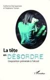Catherine Dartiguenave et Stéphanie Toutain - La tête en désordre - L'exposition prénatale à l'alcool.