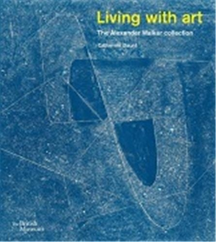 Catherine Daunt - Living with art - The Alexander Walker Collection.