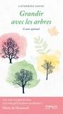 Catherine Davau - Grandir avec les arbres - Conte spirituel.