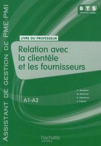 Catherine Davesne et Michelle Garnier - Relation avec les clients et les fournisseurs BTS 1e année - Livre du professeur.