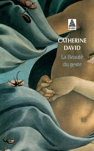 Catherine David - La beauté du geste.
