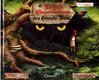 Catherine David et Stéphanie Destin - Le Petit Chaperon rouge des Grands Bois.