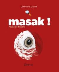 Catherine David - Masak ! - Faune de Guyane.