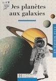 Catherine de Bergh et Jean-Pierre Verdet - Des planètes aux galaxies.