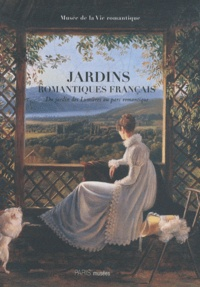 Catherine de Bourgoing et Daniel Marchesseau - Jardins romantiques français - Du jardin des Lumières au parc romantique 1770-1840.