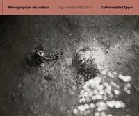 Catherine de Clippel - Photographier les vodous - Togo-Bénin 1988-2019.
